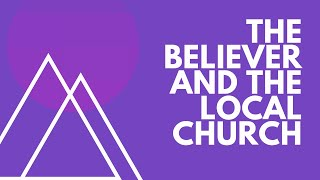 """July 7th 2019 """"The Believer and the Local Church"""" Daniel Prock"""