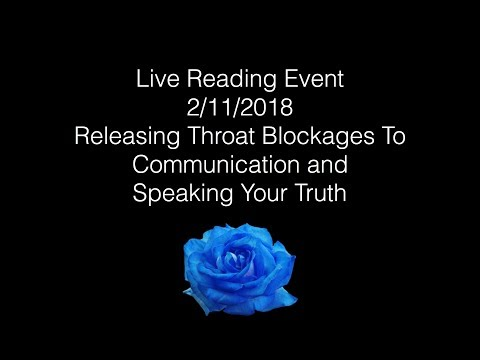 LIVE READING EVENT- RELEASING THROAT CHAKRA BLOCKAGES TO COMMUNICATION & SPEAKING YOUR TRUTH