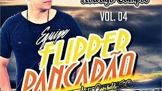 EQUIPE FLIPPER PANCADÃO (VOLUME 04) - DJ RODRIGO CAMPOS