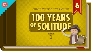100 Years of Solitude Part 1: Crash Course Literature 306