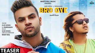 Bro Oye Teaser Gur Sidhu ft Pradhaan Rel on 13 Nov White Hill Music