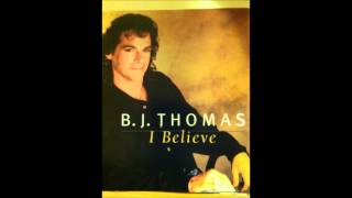You Gave me Love - B.J Thomas