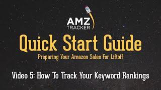 How To Track Your Amazon Keyword Rankings - AMZ Tracker Quick Start Guide