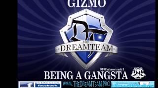 Gizmo - Being A Gangsta