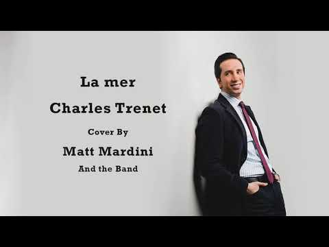 La mer (Charles Trenet) - Cover by Crooner Singer Matt Mardini with the Band