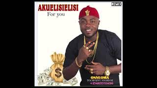 Akuelisielisi Remix by Onyeoma Tochukwu
