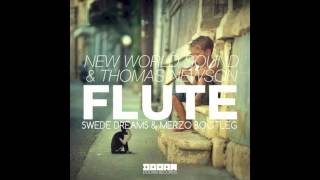 New World Sound & Thomas Newson - Flute (Swede Dreams & Merzo Bootleg)