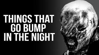 """Things That Go Bump In The Night"" Creepypasta"
