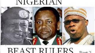 Nigerian Beast Rulers - part 2 of 2 Obasanjo Abacha Babangida Yaradua Gowon