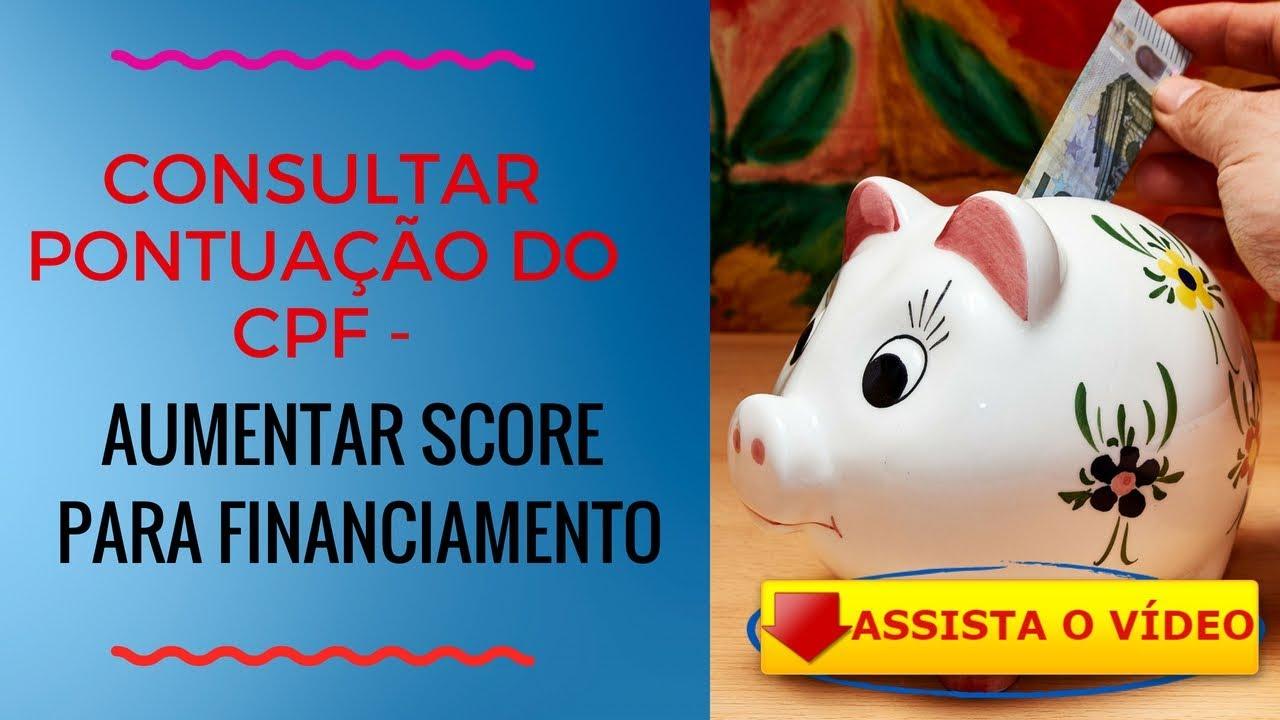 CONSULTAR PONTUAÇÃO DO CPF AUMENTAR SCORE PARA FINANCIAMENTO
