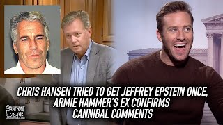 Chris Hansen Tried To Get Jeffrey Epstein Once, Armie Hammer's Ex Confirms Cannibal Comments & More