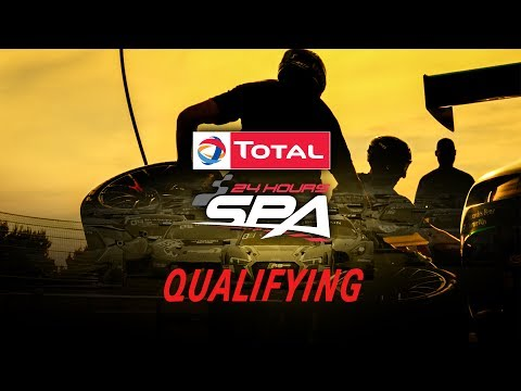 LIVE - QUALIFYING - Total 24hrs of Spa 2017