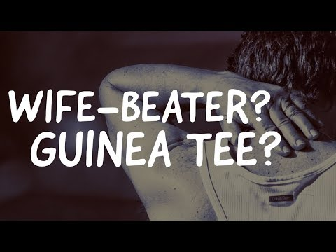 Wife-beater, tank-top or guinea tee T-shirt? (Sorry)