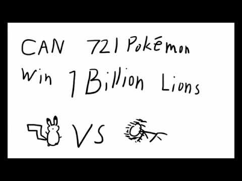 721 POKEMON vs 1000000000 LIONS