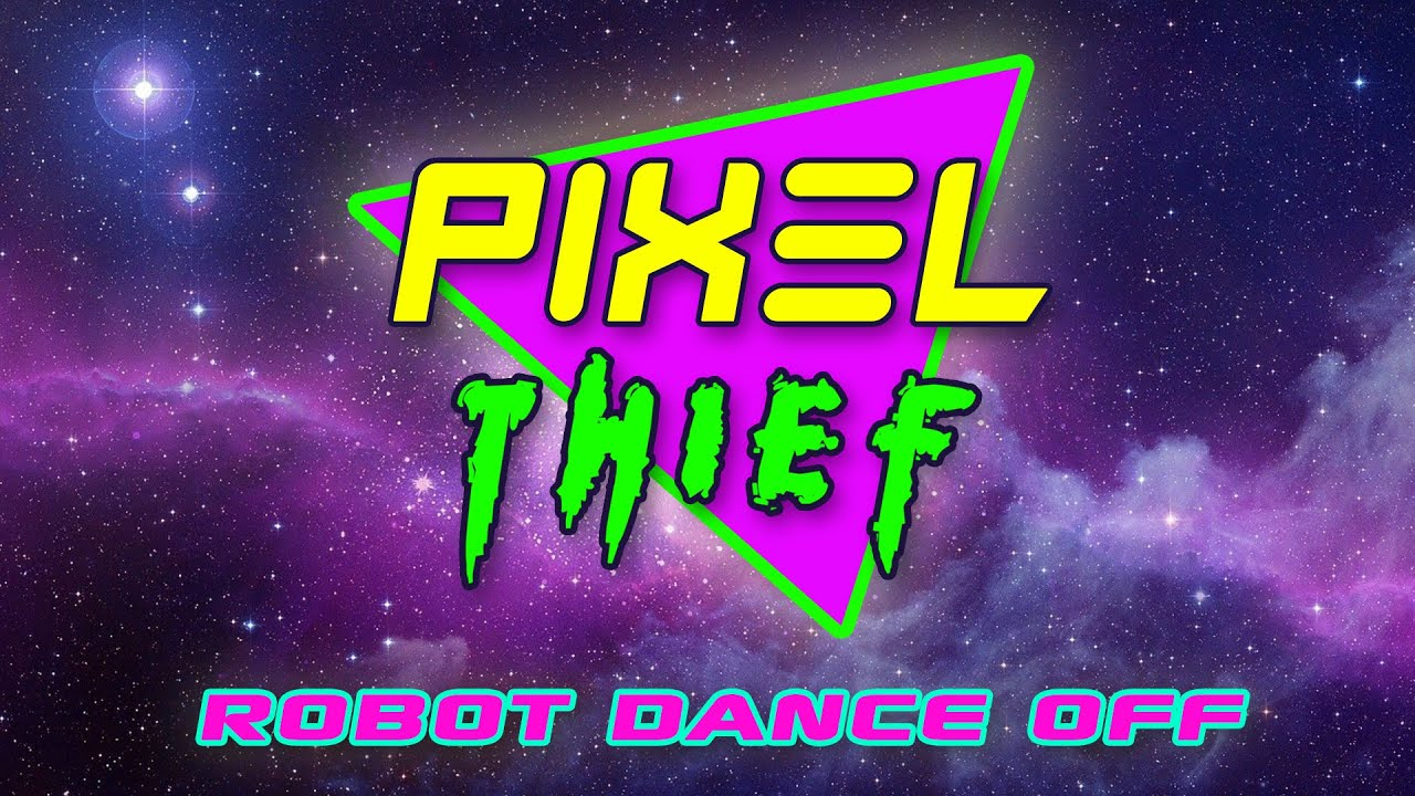 Pixel Thief - Robot Dance Off - DARK SYNTHWAVE