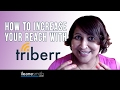 How to Reach Millions of People on Twitter with Triberr