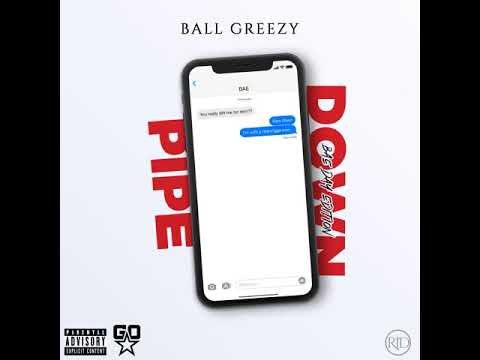 Ball Greezy - Pipe Down (Audio)