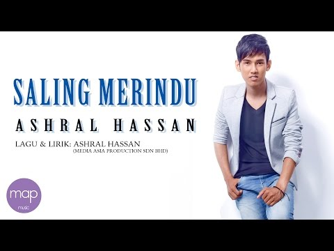 Ashral Hassan - Saling Merindu (Official Lirik Video)