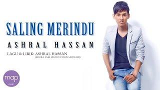 ashral hassan   saling merindu official lirik video