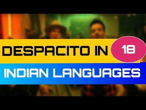 DESPACITO in 18 different INDIAN LANGUAGES