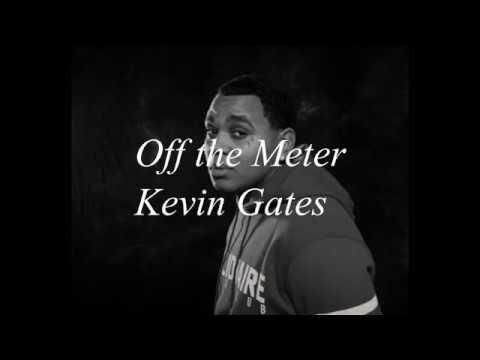 Kevin Gates - Off the meter (lyrics)