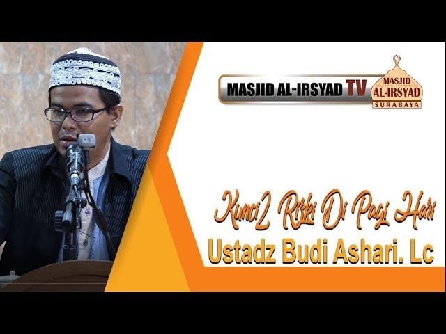 Kunci-kunci rizki di pagi hari - Ustadz Budi Ashari Lc