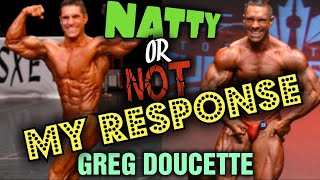 Greg Doucette Responds to Coach Greg's Natural or Not Video.  Do Not Miss!!