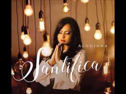 Alugiana - Descansarei CD Santifica 2016