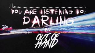 Out Of Hand - Darling [Official Lyric Video]