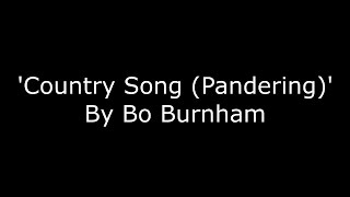 Bo Burnham - Country song (Pandering) - LYRICS [HD] Video