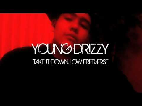 Young Drizzy - Take It Down Low (Freeverse)