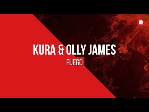 KURA & Olly James - Fuego