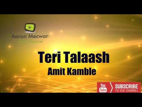 Teri Talaash - Amit Kamble - popular hindi Christian song
