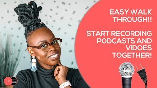 How To Record A Youtube Video And A Podcast At The Same Time With Anchor | Repurpose Video