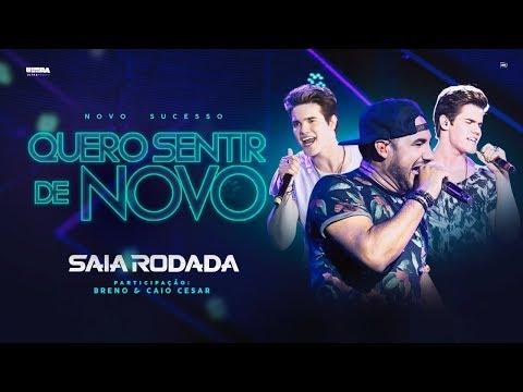 Saia Rodada - Quero Sentir de Novo (feat. Breno & Caio Cesar)