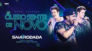Saia Rodada - Quero Sentir de Novo (feat. Breno & Caio Cesar) thumbnail