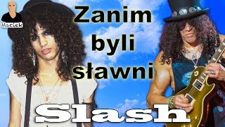 Slash | Zanim byli sławni