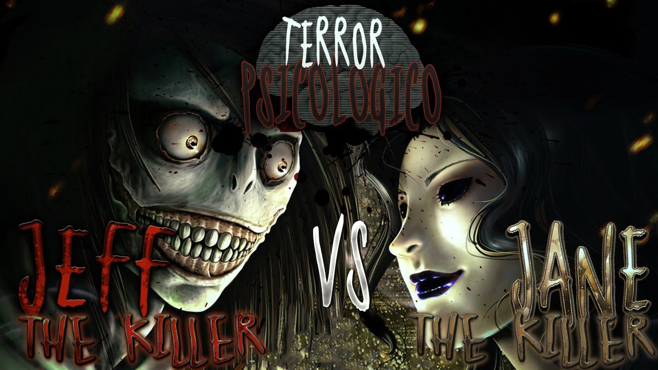 "Terror psicológico - ""Jeff The Killer VS Jane The Killer ...