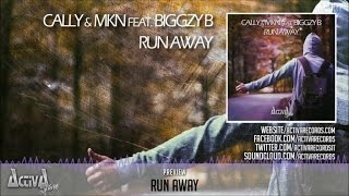 Cally, MKN Ft. Biggzy B - Run Away (Original Mix) - Official Preview (Activa Shine)
