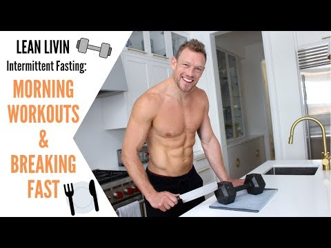 Intermittent Fasting: Morning Workouts & Breaking Your Fast