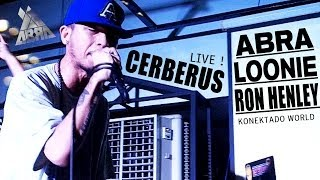 CERBERUS-ABRA LOONIE RON HENLEY  (Clear Copy) 1st Time Live