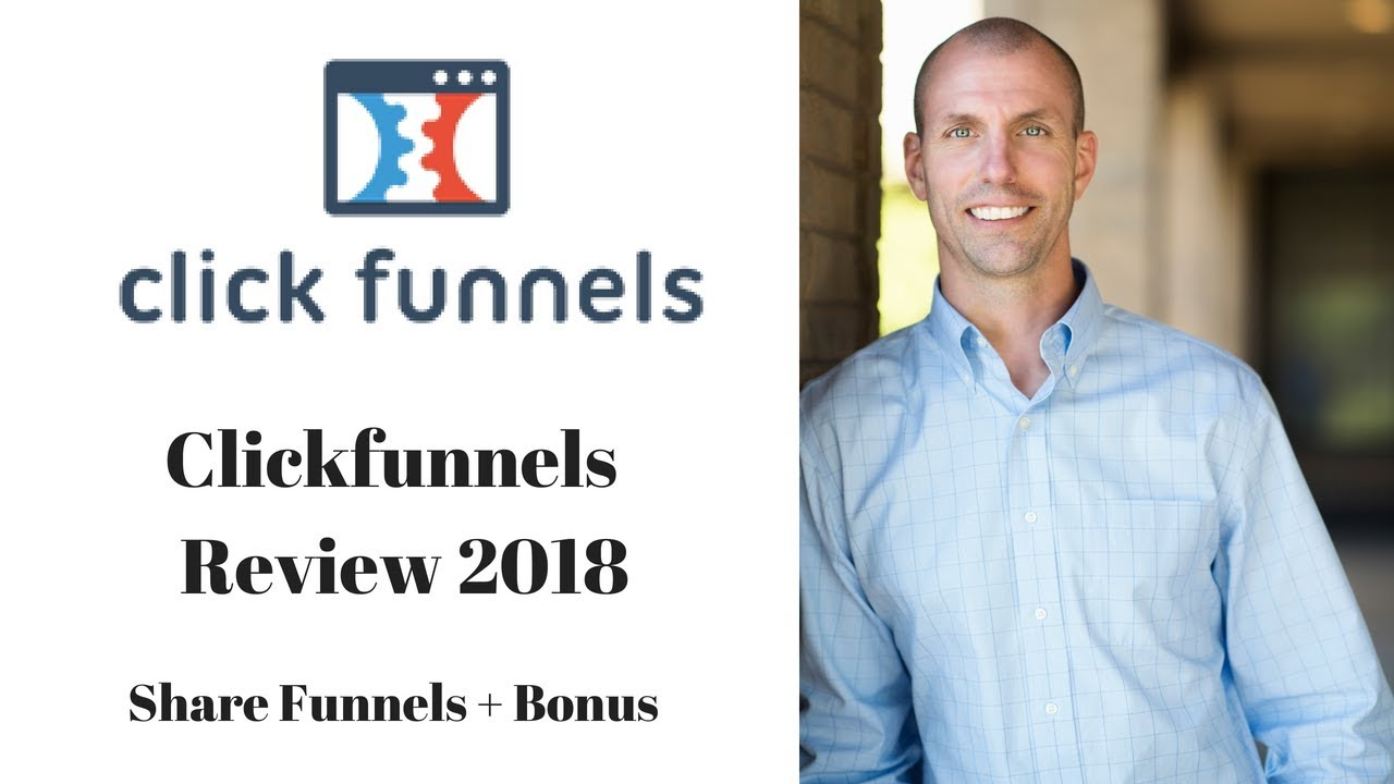 Clickfunnels Review 2018 & Clickfunnels Share Funnels + Bonus