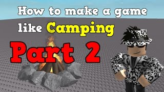 ROBLOX | How to make a game like Camping [Part 2]