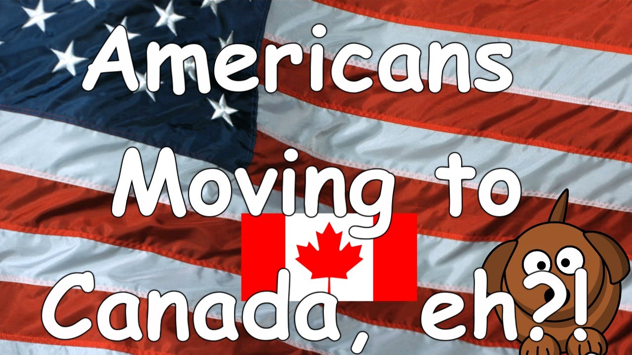 americans moving to canada eh youtube