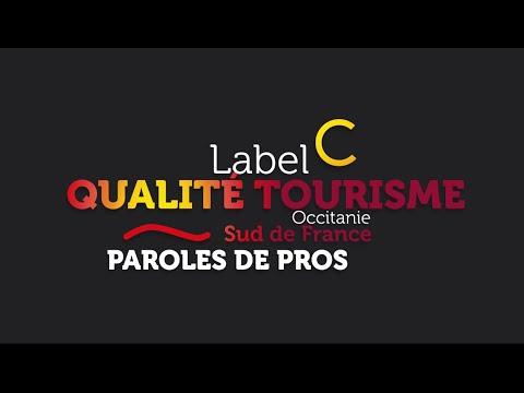Label Qualité Tourisme Occitanie Sud de France, les pros parlent aux pros!
