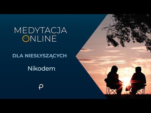 Medytacja Pisma Świętego - Nikodem [#J 3, 16-18] - dla niesłyszących (j. migowy)