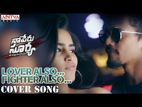Lover Also Fighter Also Cover By Mehaboob Dilse, Sowmya Dhanavath | Naa Peru Surya Naa Illu India