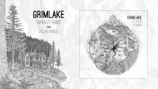 GrimLake - When It Rains