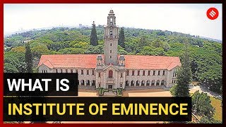 What is Institute of Eminence? Which institutes made the list?