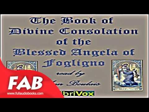 The Book of Divine Consolation of the Blessed Angela of Foligno Full Audiobook